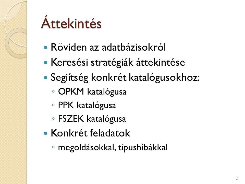 Feladatok Folytasd le a következő szempontoknak megfelelő keresést az OPKM webes könyvtári katalógusában.