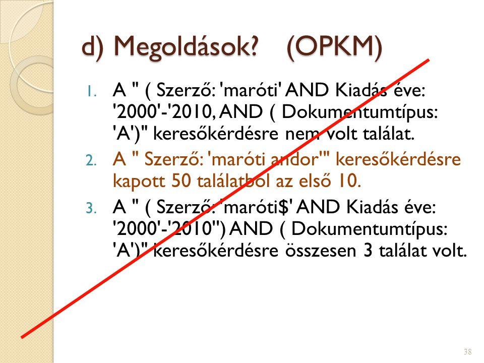 d) Megoldások? (OPKM) 1. A