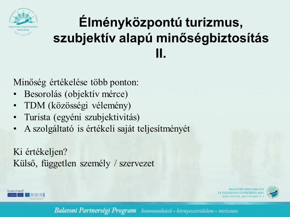 Élményközpontú turizmus, szubjektív alapú minőségbiztosítás II.
