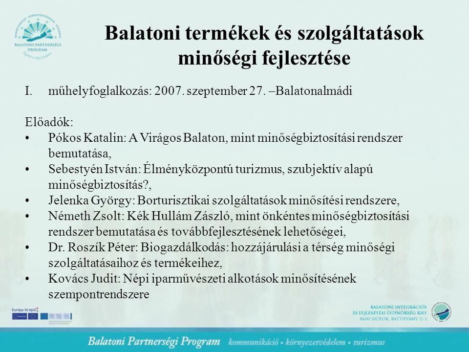 Balatoni termékek és szolgáltatások minőségi fejlesztése I.műhelyfoglalkozás: 2007.