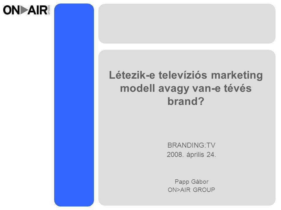 Létezik-e televíziós marketing modell avagy van-e tévés brand.