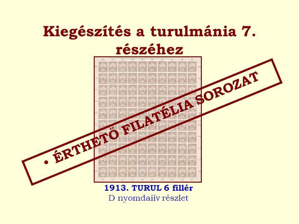 Kiegészítés a turulmánia 7. részéhez ÉRTHETŐ FILATÉLIA SOROZAT 1913. TURUL 6 fillér D nyomdaiív részlet