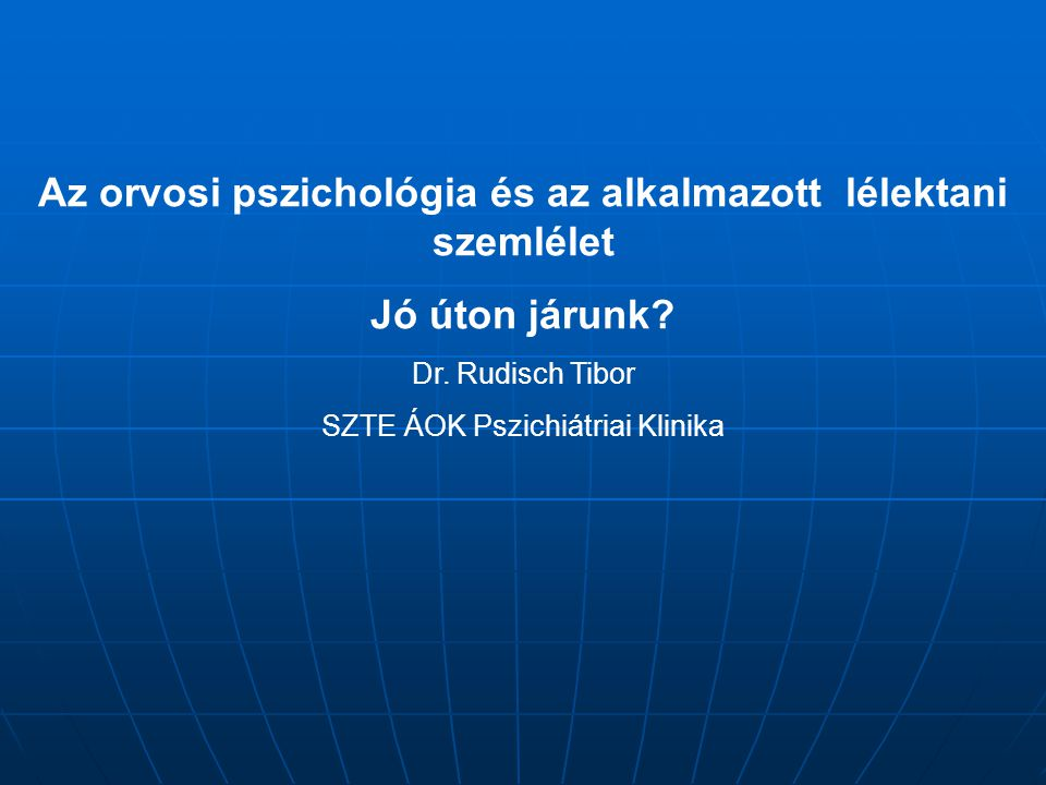 Kulcsszavak: Orvosi pszichológia Medizinische Psychologie Medical Psychology Psychological Medicine Medical University University of Medical School