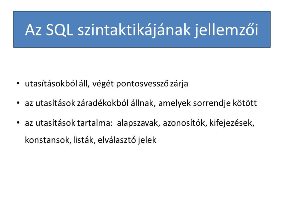 Az SQL szintaktikájának jellemzői utasításokból áll, végét pontosvessző zárja az utasítások záradékokból állnak, amelyek sorrendje kötött az utasításo
