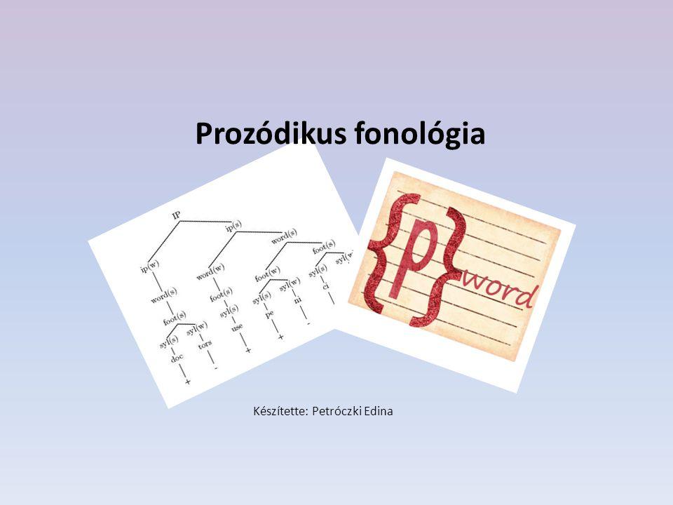Prózódikus hierarchia Szintjei: ( Növekvő sorrendben ) (Syllable) (Foot) Phonological Word / Fonológiai szó / P-szó (Clitic group ) Phonological phrase / Fonológiai frázis / P-frázis Intonational phrase / Intonációs frázis Phonological utterance / Fonológiai kifejezés A hierarchia szerveződési elve: -Bármely két konstituens úgy viszonyul egymáshoz, mint A a B -hez, ahol A magasabb szinten áll, mint B : ha A tartalmazza B egy részét, akkor A az egész B -t tartalmazza.