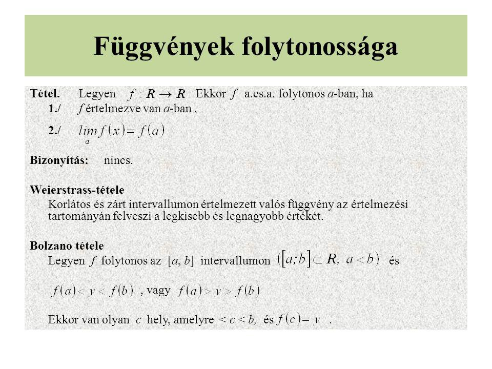 Függvények folytonossága Tétel.Legyen Ekkor f a.cs.a.