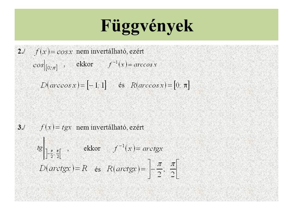 2./ nem invertálható, ezért, ekkor és 3./ nem invertálható, ezért, ekkor és Függvények