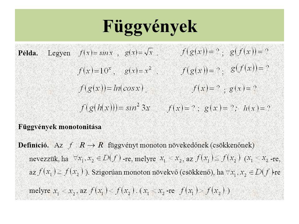 Példa.Legyen,.;,. ;. ; Függvények monotonitása Definíció.