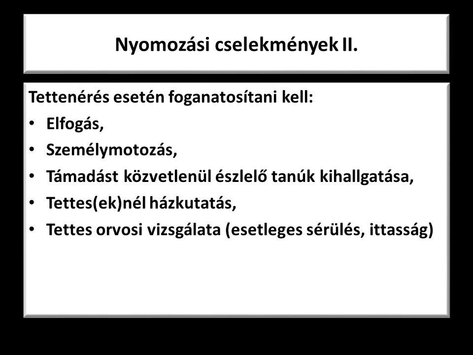 Nyomozási cselekmények II.