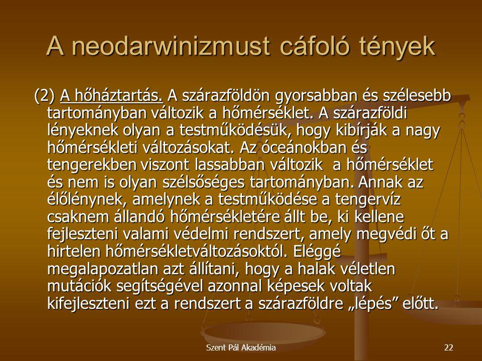 Szent Pál Akadémia22 A neodarwinizmust cáfoló tények (2) A hőháztartás. A szárazföldön gyorsabban és szélesebb tartományban változik a hőmérséklet. A