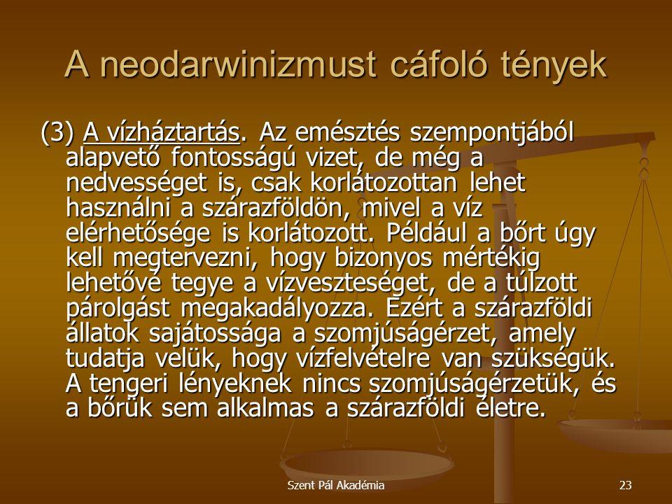 Szent Pál Akadémia23 A neodarwinizmust cáfoló tények (3) A vízháztartás. Az emésztés szempontjából alapvető fontosságú vizet, de még a nedvességet is,