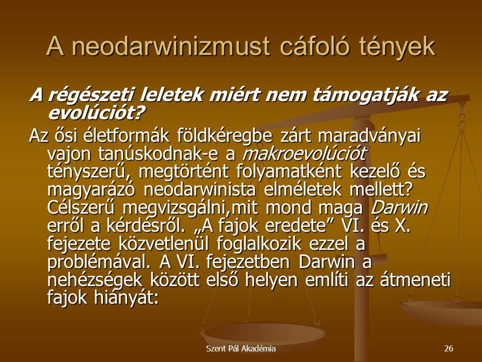 Szent Pál Akadémia26 A neodarwinizmust cáfoló tények A régészeti leletek miért nem támogatják az evolúciót? Az ősi életformák földkéregbe zárt maradvá