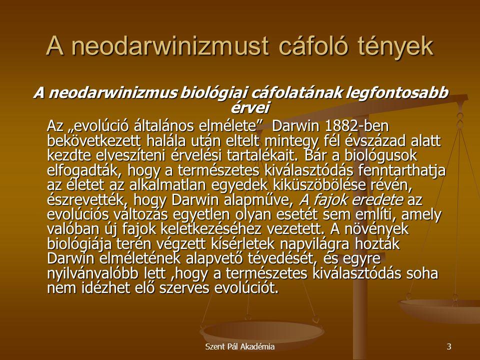 """Szent Pál Akadémia3 A neodarwinizmust cáfoló tények A neodarwinizmus biológiai cáfolatának legfontosabb érvei Az """"evolúció általános elmélete"""" Darwin"""