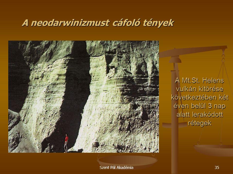 Szent Pál Akadémia35 A Mt.St. Helens vulkán kitörése következtében két éven belül 3 nap alatt lerakódott rétegek A neodarwinizmust cáfoló tények