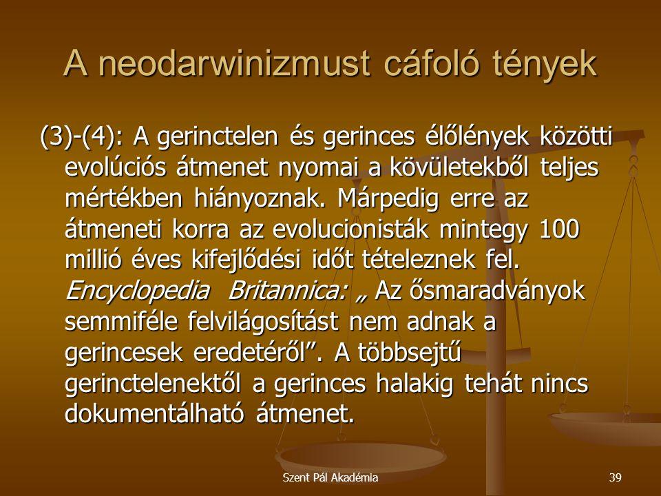 Szent Pál Akadémia39 A neodarwinizmust cáfoló tények (3)-(4): A gerinctelen és gerinces élőlények közötti evolúciós átmenet nyomai a kövületekből telj