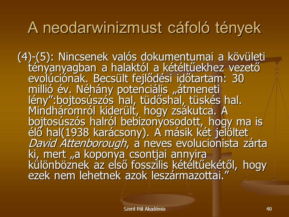 Szent Pál Akadémia40 A neodarwinizmust cáfoló tények (4)-(5): Nincsenek valós dokumentumai a kövületi tényanyagban a halaktól a kétéltűekhez vezető ev