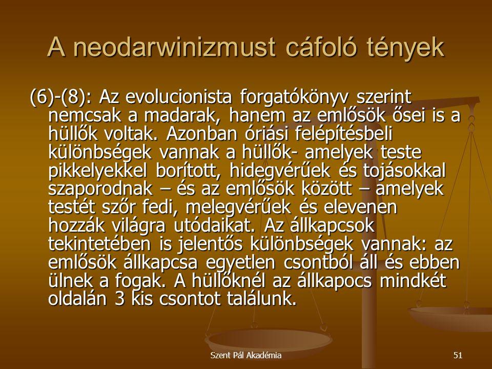 Szent Pál Akadémia51 A neodarwinizmust cáfoló tények (6)-(8): Az evolucionista forgatókönyv szerint nemcsak a madarak, hanem az emlősök ősei is a hüll