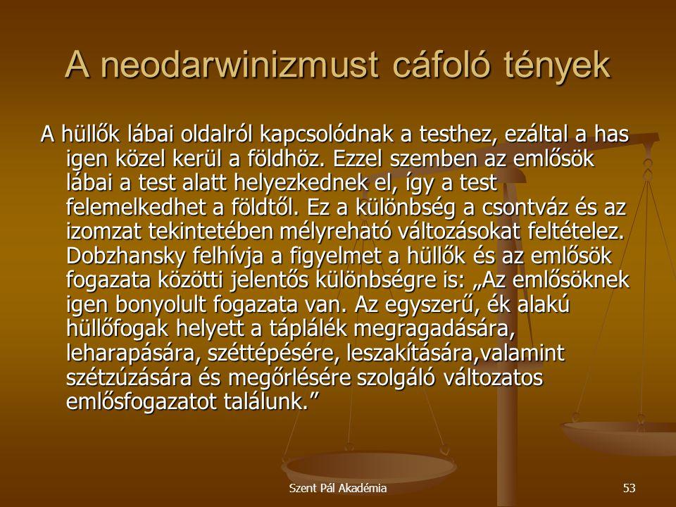 Szent Pál Akadémia53 A neodarwinizmust cáfoló tények A hüllők lábai oldalról kapcsolódnak a testhez, ezáltal a has igen közel kerül a földhöz. Ezzel s