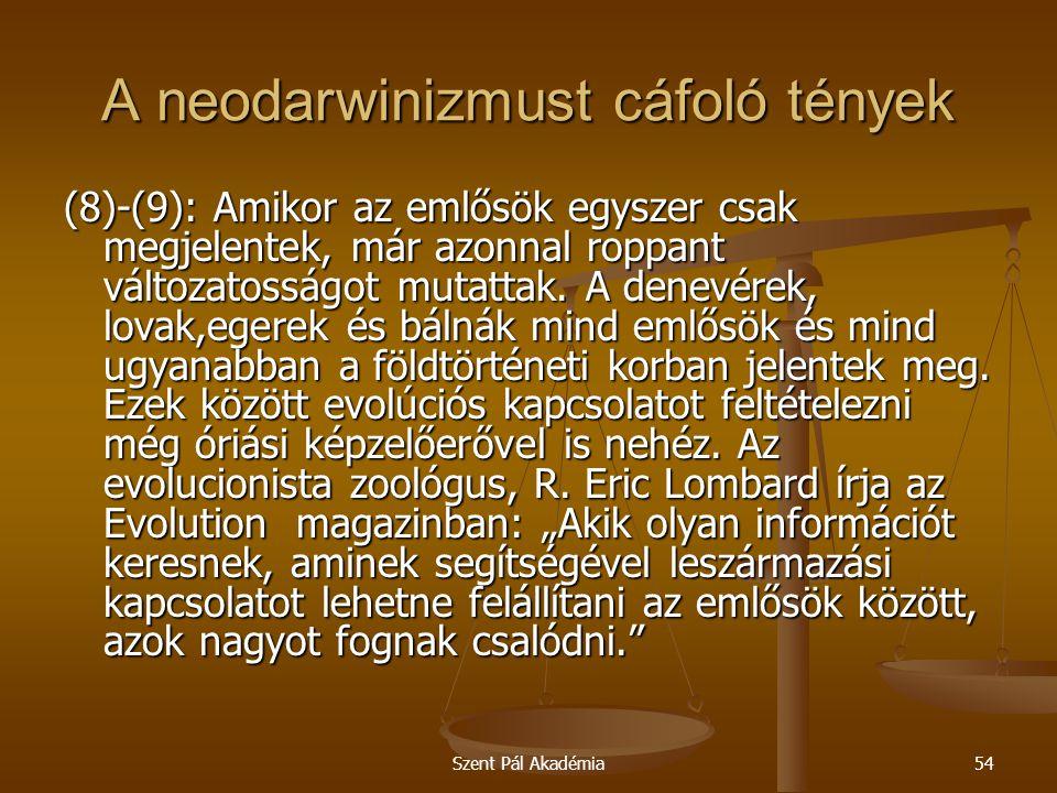 Szent Pál Akadémia54 A neodarwinizmust cáfoló tények (8)-(9): Amikor az emlősök egyszer csak megjelentek, már azonnal roppant változatosságot mutattak