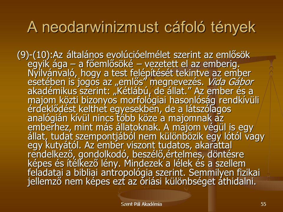 Szent Pál Akadémia55 A neodarwinizmust cáfoló tények (9)-(10):Az általános evolúcióelmélet szerint az emlősök egyik ága – a főemlősöké – vezetett el a