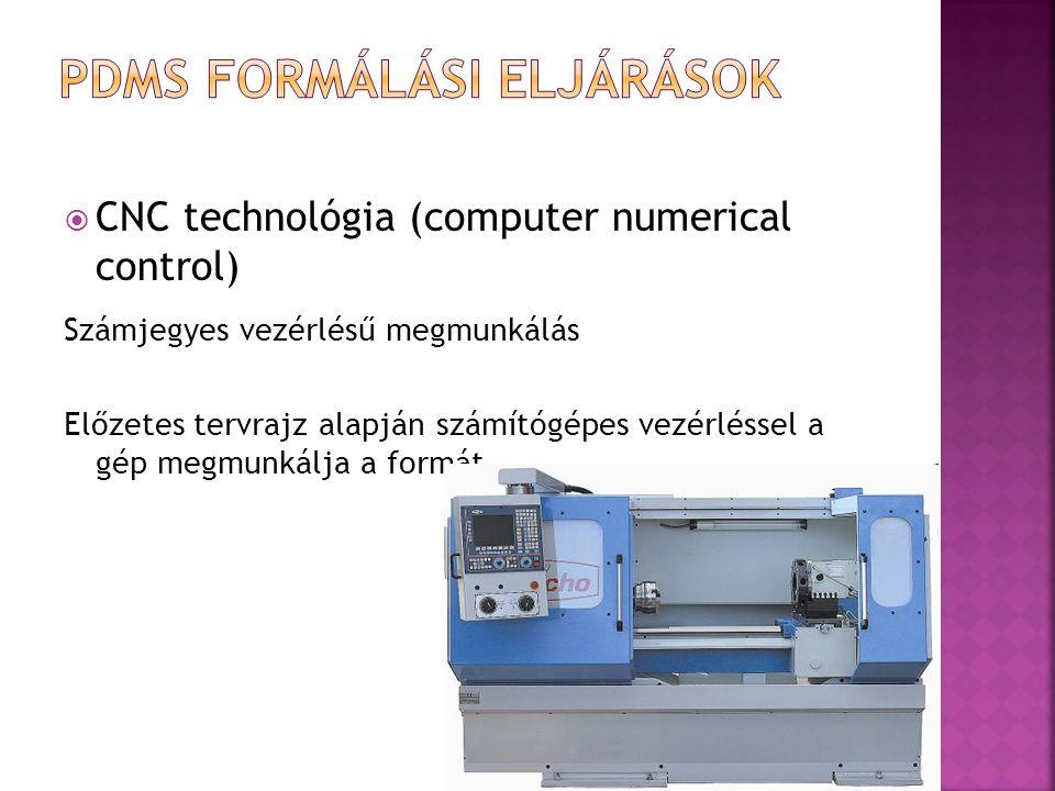  CNC technológia (computer numerical control) Számjegyes vezérlésű megmunkálás Előzetes tervrajz alapján számítógépes vezérléssel a gép megmunkálja a formát