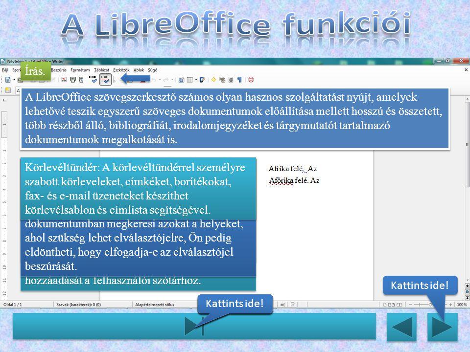 A LibreOffice szövegszerkesztő számos olyan hasznos szolgáltatást nyújt, amelyek lehetővé teszik egyszerű szöveges dokumentumok előállítása mellett ho