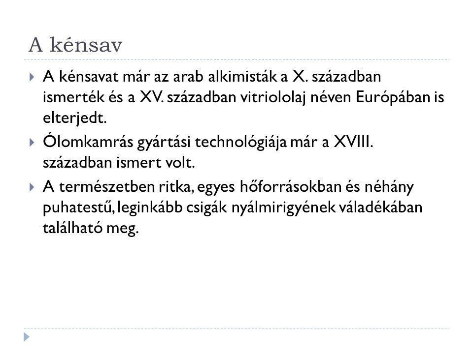 A kénsav  A kénsavat már az arab alkimisták a X.században ismerték és a XV.