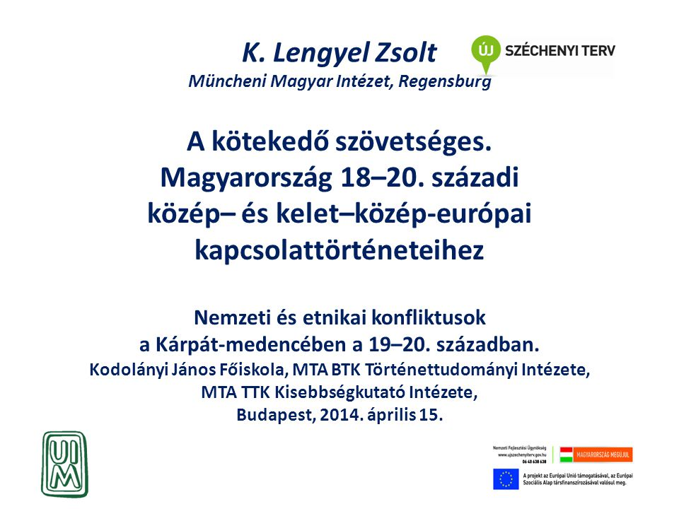 K.Lengyel Zsolt Müncheni Magyar Intézet, Regensburg A kötekedő szövetséges.