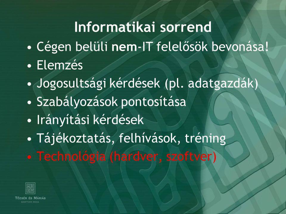 Informatikai sorrend Cégen belüli nem-IT felelősök bevonása.