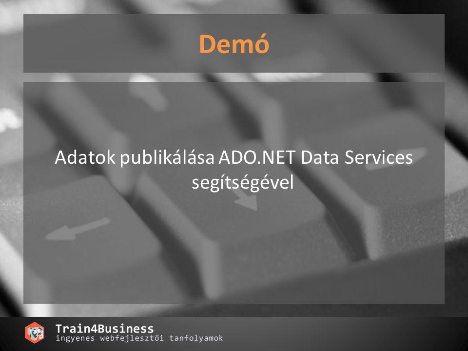 Demó Adatok publikálása ADO.NET Data Services segítségével