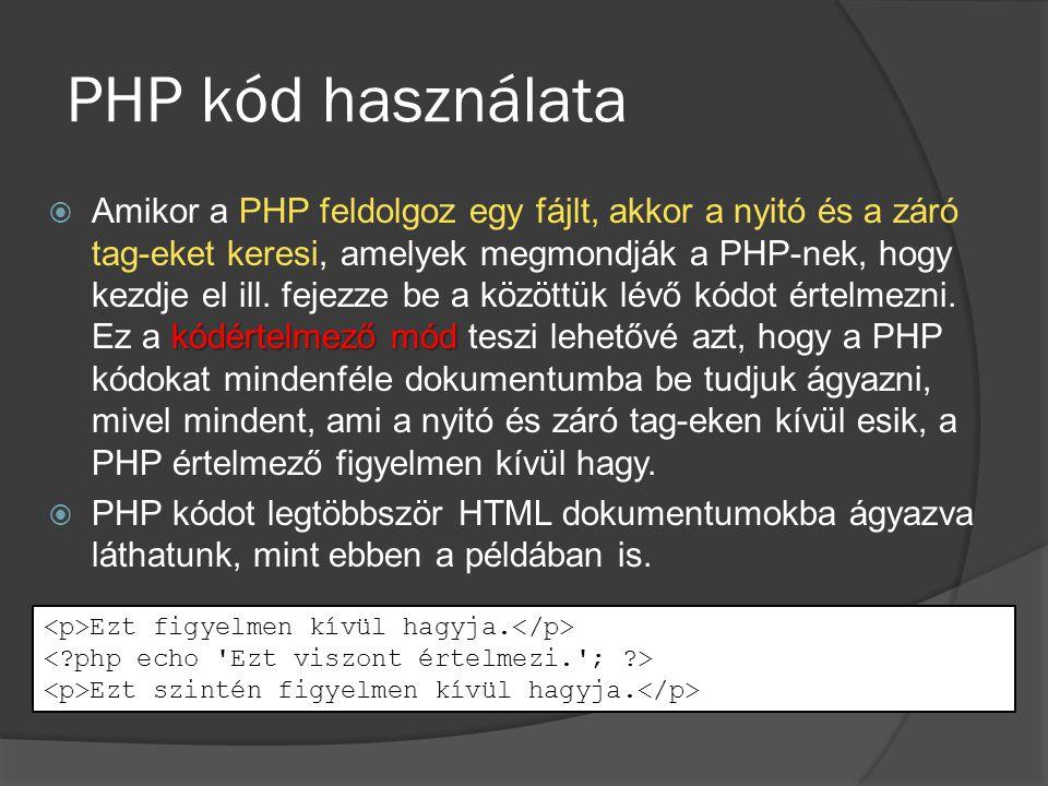 PHP kód használata  Megjegyzések a kódban:  // egy soros C++ szerű  /* … … */ több soros C szerű megjegyzés  # egy soros Shell-szerű megjegyzés  Előny: később elővéve hamarabb értelmezni tudjuk a kódunkat, továbbfejlesztésnél hasznos lehet, ha másnak kell végeznie, stb.