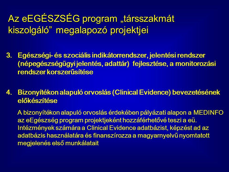 3.Egészségi- és szociális indikátorrendszer, jelentési rendszer (népegészségügyi jelentés, adattár) fejlesztése, a monitorozási rendszer korszerűsítés