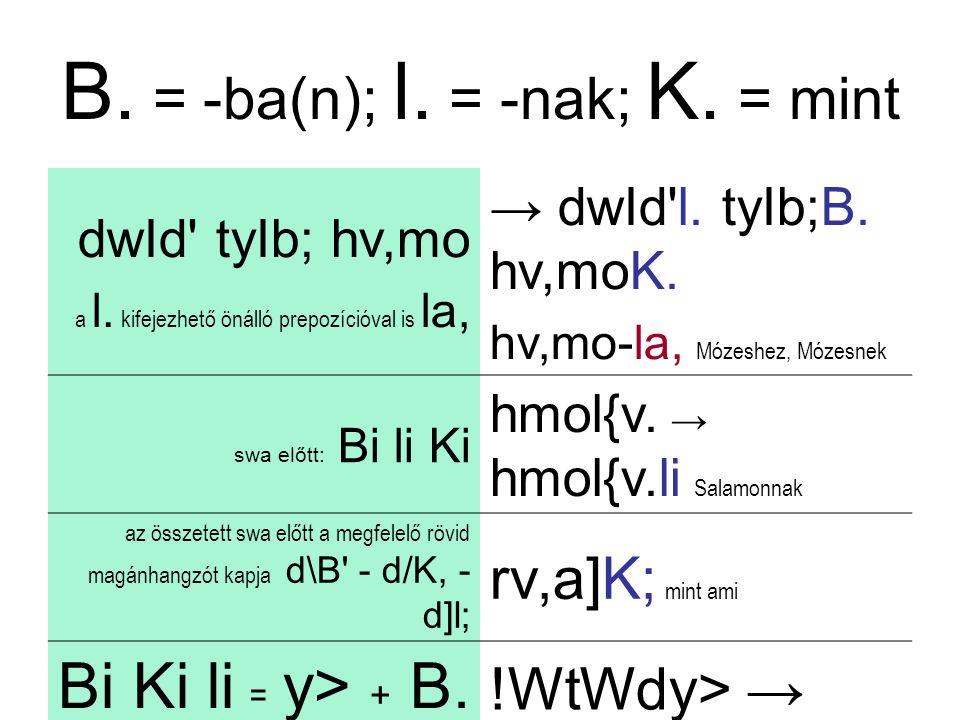 B. = -ba(n); l. = -nak; K. = mint dwId tyIb; hv,mo a l.