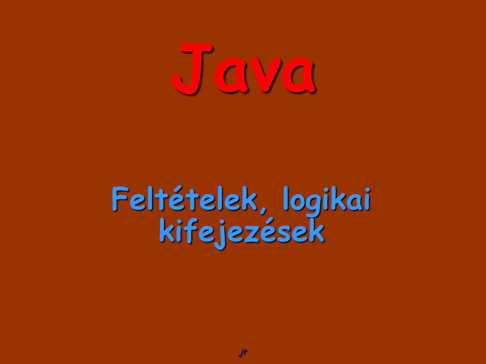 jt Java Feltételek, logikai kifejezések