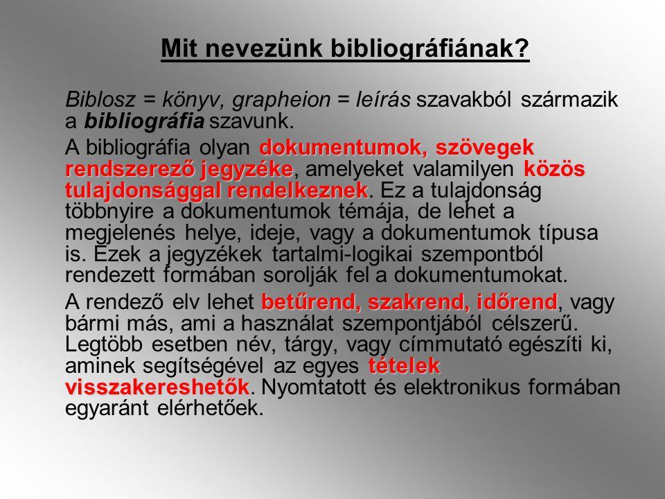 Mire és hogyan használjuk a bibliográfiákat.