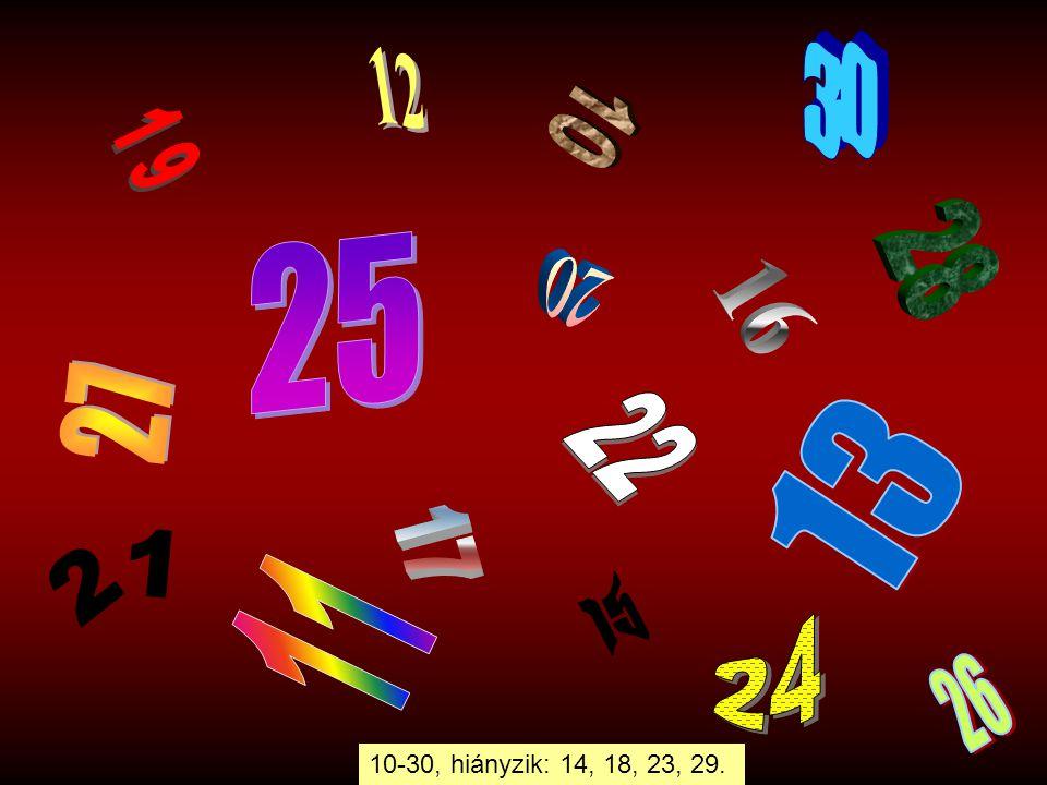 10-30, hiányzik: 14, 18, 23, 29.