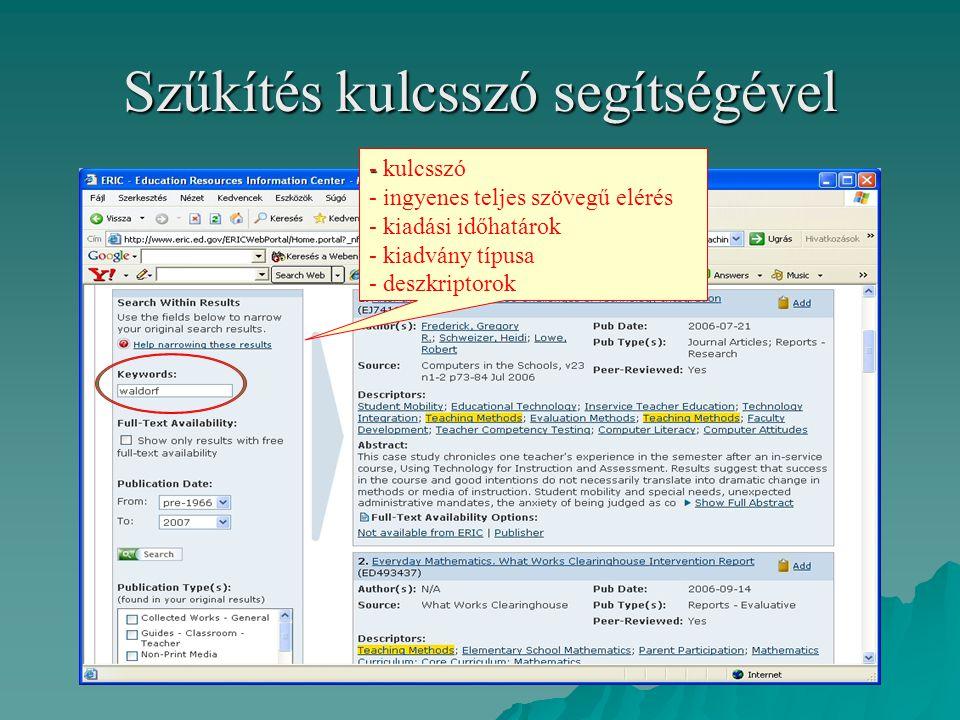 Szűkítés kulcsszó segítségével - - kulcsszó - ingyenes teljes szövegű elérés - kiadási időhatárok - kiadvány típusa - deszkriptorok