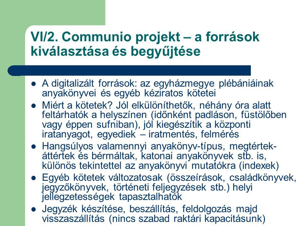 VI/2. Communio projekt – a források kiválasztása és begyűjtése A digitalizált források: az egyházmegye plébániáinak anyakönyvei és egyéb kéziratos köt
