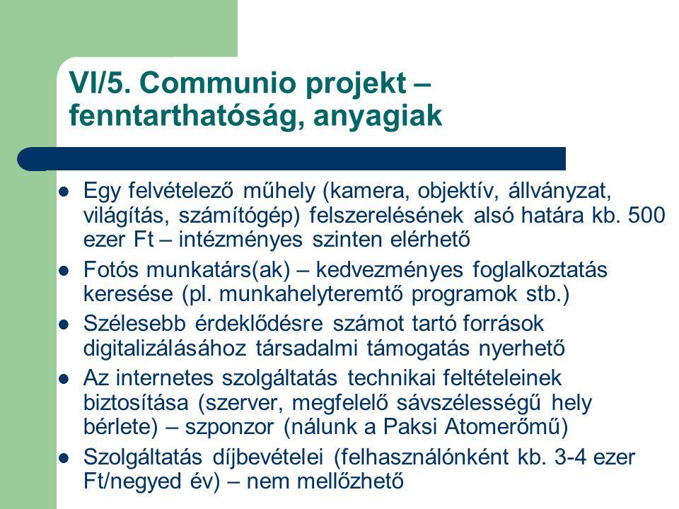 VI/5. Communio projekt – fenntarthatóság, anyagiak Egy felvételező műhely (kamera, objektív, állványzat, világítás, számítógép) felszerelésének alsó h