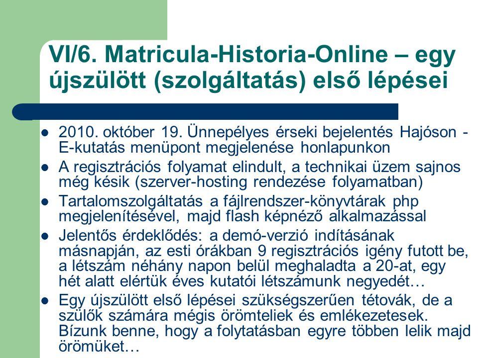 VI/6. Matricula-Historia-Online – egy újszülött (szolgáltatás) első lépései 2010. október 19. Ünnepélyes érseki bejelentés Hajóson - E-kutatás menüpon