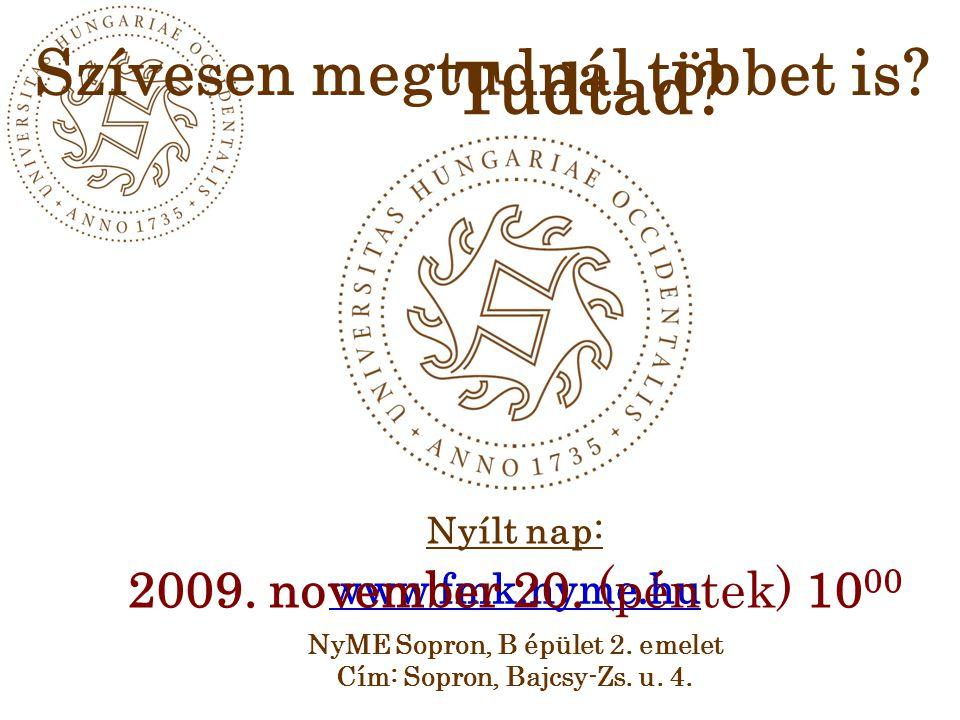 www.fmk.nyme.hu Szívesen megtudnál többet is. Tudtad.