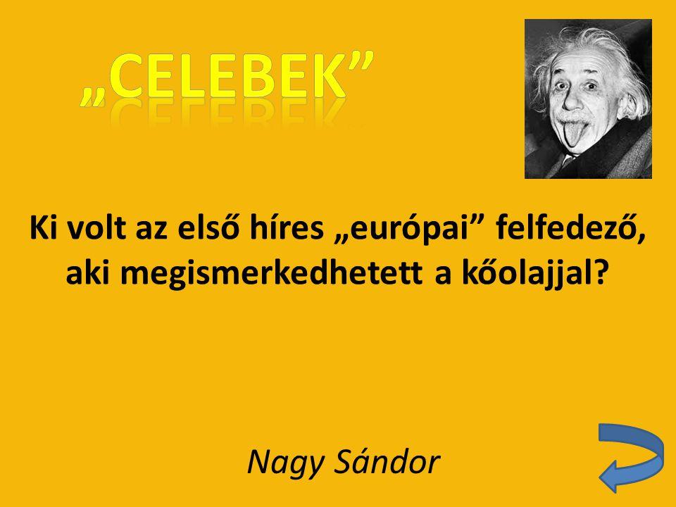 """Ki volt az első híres """"európai felfedező, aki megismerkedhetett a kőolajjal? Nagy Sándor"""