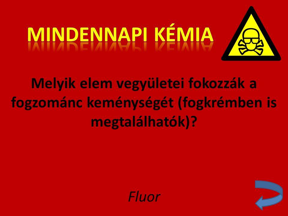 Melyik elem vegyületei fokozzák a fogzománc keménységét (fogkrémben is megtalálhatók)? Fluor