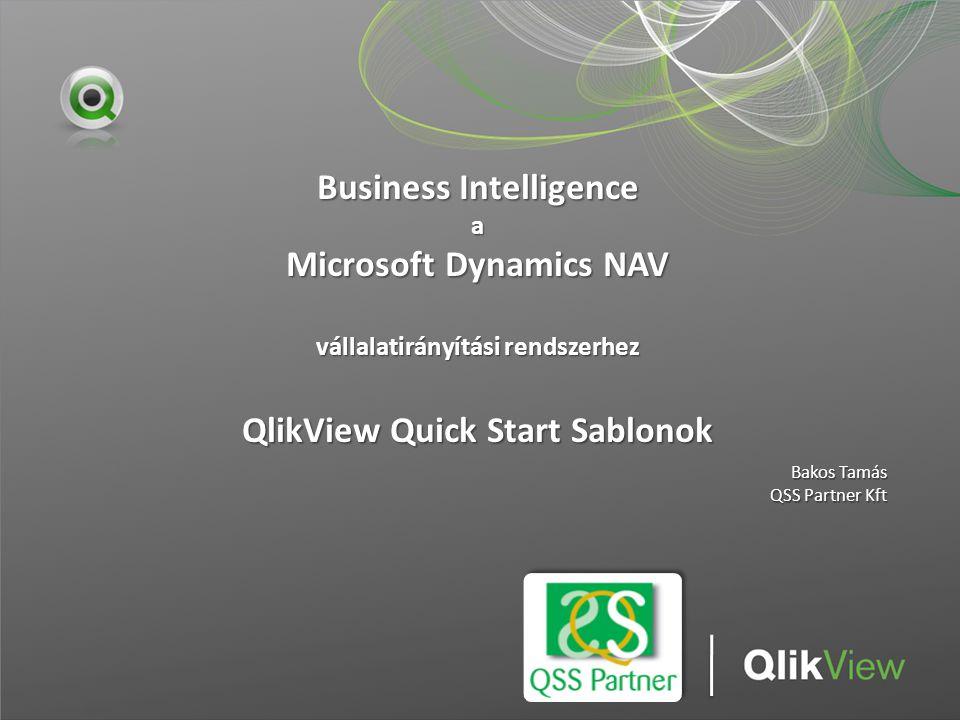 Business Intelligence a Microsoft Dynamics NAV vállalatirányítási rendszerhez QlikView Quick Start Sablonok Bakos Tamás QSS Partner Kft Partner Logo H