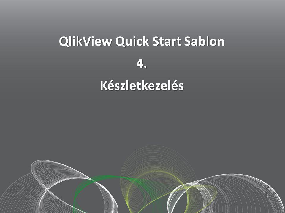 2012 szept. 20.. QlikView Quick Start Sablon 4.Készletkezelés