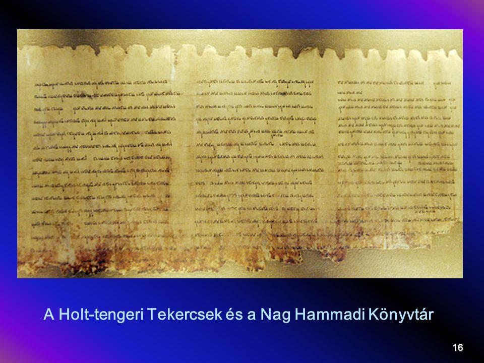 A Holt-tengeri Tekercsek és a Nag Hammadi Könyvtár 16