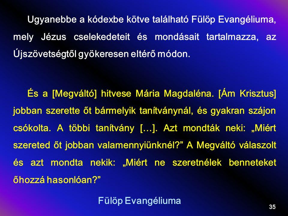 Fülöp Evangéliuma Ugyanebbe a kódexbe kötve található Fülöp Evangéliuma, mely Jézus cselekedeteit és mondásait tartalmazza, az Újszövetségtől gyökeresen eltérő módon.