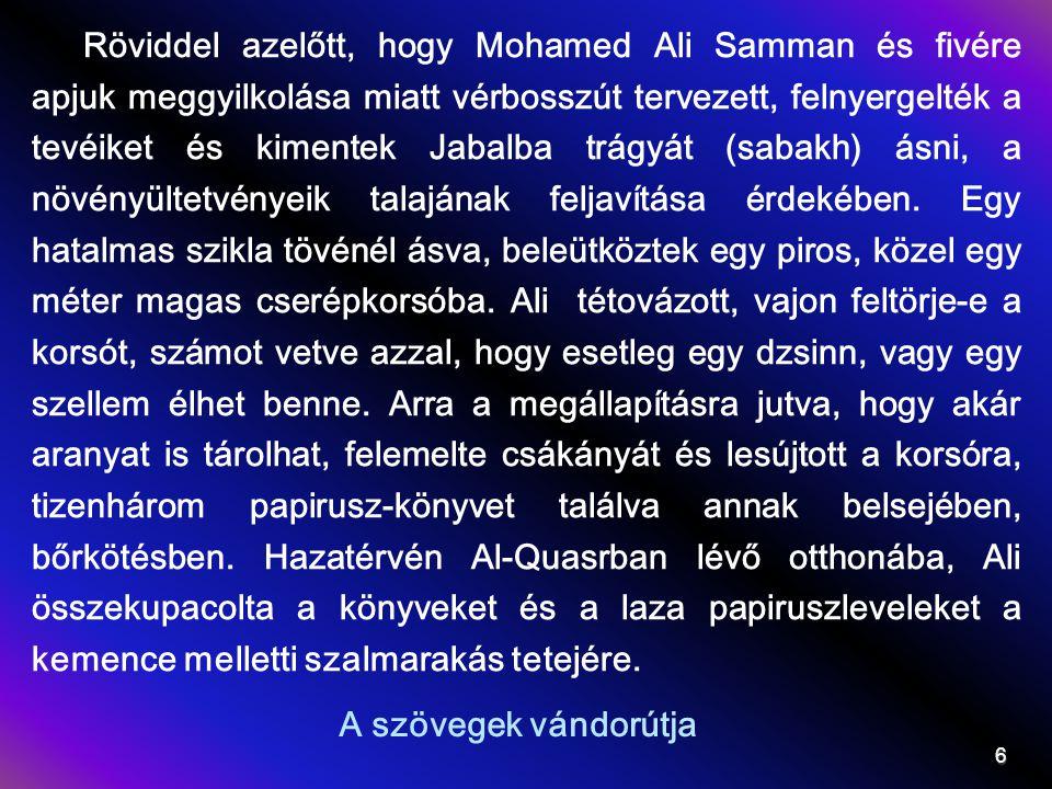 A szövegek vándorútja 6 Röviddel azelőtt, hogy Mohamed Ali Samman és fivére apjuk meggyilkolása miatt vérbosszút tervezett, felnyergelték a tevéiket é