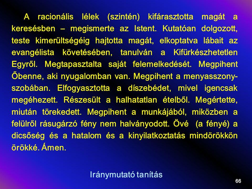 Iránymutató tanítás A racionális lélek (szintén) kifárasztotta magát a keresésben – megismerte az Istent.