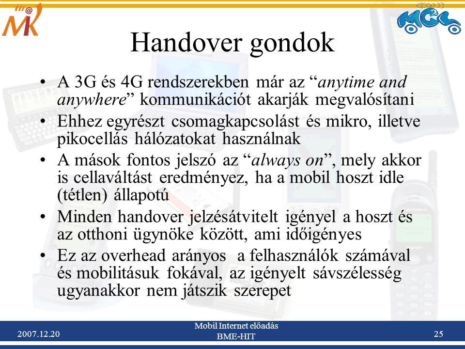 """2007.12.20 Mobil Internet előadás BME-HIT 25 Handover gondok A 3G és 4G rendszerekben már az """"anytime and anywhere"""" kommunikációt akarják megvalósítan"""